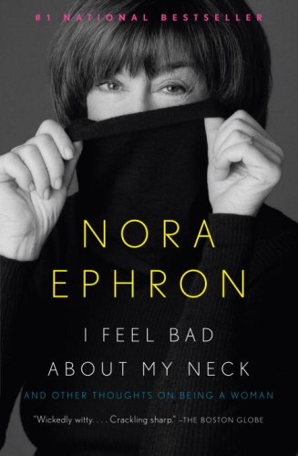 Nora Ephron I feel bad about my neck book cover